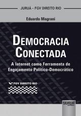 Capa do livro: Democracia Conectada - A Internet como Ferramenta de Engajamento Político-Democrático - Coleção FGV Direito Rio, Eduardo Magrani