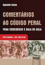 Capa do livro: Comentários ao Código Penal Para Concursos e Sala de Aula - Parte Especial - Arts. 260 ao 361, Agnaldo Viana