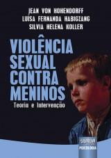 Capa do livro: Violência Sexual Contra Meninos - Teoria e Intervenção, Jean Von Hohendorff, Luísa Fernanda Habigzang e Silvia Helena Koller