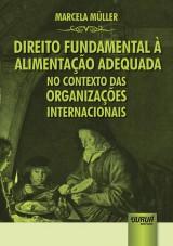 Capa do livro: Direito Fundamental à Alimentação Adequada no Contexto das Organizações Internacionais, Marcela Müller