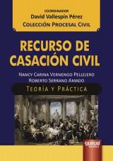Capa do livro: Recurso de Casación Civil, Nancy Carina Vernengo Pellejero e Roberto Serrano Amado