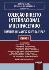Capa do livro: Coleção Direito Internacional Multifacetado - Volume III - Direitos Humanos, Guerra e Paz - Prefácio de Caroline Proner, Coordenadoras: Larissa Ramina e Tatyana Scheila Friedrich