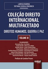 Capa do livro: Cole��o Direito Internacional Multifacetado - Volume III - Direitos Humanos, Guerra e Paz - Pref�cio de Caroline Proner, Coordenadoras: Larissa Ramina e Tatyana Scheila Friedrich