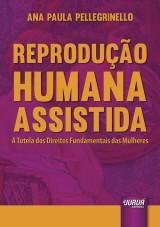 Capa do livro: Reprodução Humana Assistida, Ana Paula Pellegrinello