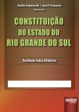 Capa do livro: Constituição do Estado do Rio Grande do Sul, Organizadores: Emilio Sabatovski e Iara P. Fontoura