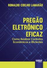 Capa do livro: Pregão Eletrônico Eficaz - Como Realizar Contratos Econômicos e Eficientes, Ronaldo Coelho Lamarão
