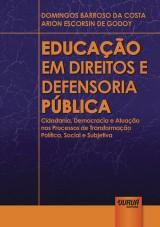 Capa do livro: Educação em Direitos e Defensoria Pública, Domingos Barroso da Costa e Arion Escorsin de Godoy