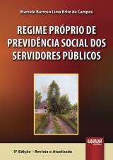 Capa do livro: Regime Pr�prio de Previd�ncia Social dos Servidores P�blicos, 5� Edi��o - Revista e Atualizada, Marcelo Barroso Lima Brito de Campos