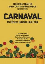 Capa do livro: Carnaval - Os Efeitos Jurídicos da Folia, Coordenadoras: Fernanda Schaefer e Karin Cristina Bório Mancia