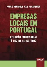 Capa do livro: Empresas Locais em Portugal - Atuação Empresarial à Luz da Lei 50/2012, Paulo Henrique Vaz Alvarenga