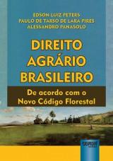 Capa do livro: Direito Agrário Brasileiro - De acordo com o Novo Código Florestal, Edson Luiz Peters, Paulo de Tarso de Lara Pires e Alessandro Panasolo