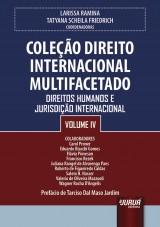 Capa do livro: Coleção Direito Internacional Multifacetado - Volume IV - Direitos Humanos e Jurisdição Internacional - Prefácio de Tarciso Dal Maso Jardim, Coordenadoras: Larissa Ramina e Tatyana Scheila Friedrich