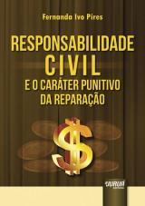 Capa do livro: Responsabilidade Civil e o Caráter Punitivo da Reparação, Fernanda Ivo Pires