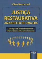 Capa do livro: Justiça Restaurativa - Amanhecer de Uma Era, César Barros Leal