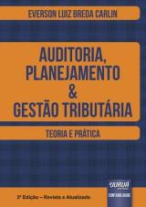 Capa do livro: Auditoria, Planejamento & Gestão Tributária - Teoria e Prática, Everson Luiz Breda Carlin