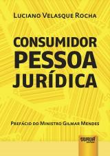 Capa do livro: Consumidor Pessoa Jurídica, Luciano Velasque Rocha