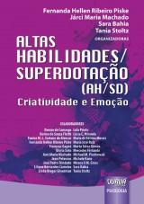 Capa do livro: Altas Habilidades/Superdotação (AH/SD) - Criatividade e Emoção, Organizadoras: Fernanda Hellen Ribeiro Piske, Járci Maria Machado, Sara Bahia e Tania Stoltz