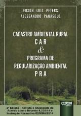 Capa do livro: Cadastro Ambiental Rural - C A R & Programa de Regularização Ambiental - P R A, Edson Luiz Peters e Alessandro Panasolo