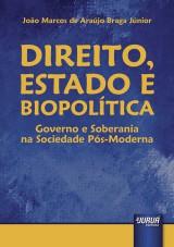 Capa do livro: Direito, Estado e Biopolítica - Governo e Soberania na Sociedade Pós-Moderna, João Marcos de Araújo Braga Júnior