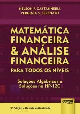 Capa do livro: Matemática Financeira & Análise Financeira - Para Todos os Níveis - Soluções Algébricas - Soluções na HP-12C, Nelson P. Castanheira e Verginia S. Serenato