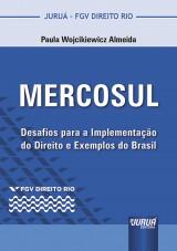 Capa do livro: MERCOSUL - Desafios para a Implementação do Direito e Exemplos do Brasil, Paula Wojcikiewicz Almeida