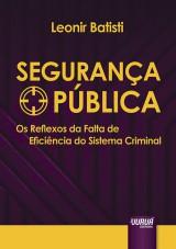 Capa do livro: Segurança Pública - Os Reflexos da Falta de Eficiência do Sistema Criminal, Leonir Batisti