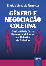Capa do livro: Gênero e Negociação Coletiva, Eneida Lima de Almeida