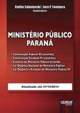 Capa do livro: Ministério Público - Paraná - Atualizado até 27/10/2014, Emilio Sabatovski e Iara P. Fontoura