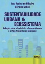 Capa do livro: Sustentabilidade Urbana & Ecossistema, Izes Regina de Oliveira e Geraldo Milioli