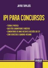 Capa do livro: IPI para Concursos - Teoria e Prática - Questões Gabaritadas e Inéditas, Jayro Tapajós