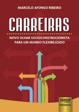 Capa do livro: Carreiras - Novo Olhar Socioconstrucionista para um Mundo Flexibilizado, Marcelo Afonso Ribeiro
