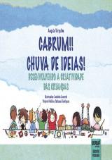 Capa do livro: Cabrum! Chuva de Ideias! Desenvolvendo a Criatividade das Crianças, Angela Virgolim - Ilustrações: Leninha Lacerda - Projeto gráfico: Tatiana Rodrigues