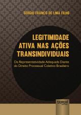 Capa do livro: Legitimidade Ativa nas Ações Transindividuais, Sergio Franco de Lima Filho