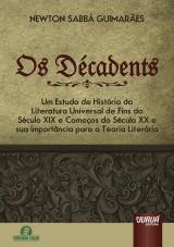 Capa do livro: Décadents, Os, Newton Sabbá Guimarães