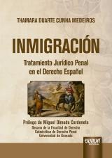 Capa do livro: Inmigración - Tratamiento Jurídico Penal en el Derecho Español - Prólogo de Miguel Olmedo Cardenete, Thamara Duarte Cunha Medeiros