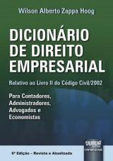 Capa do livro: Dicionário de Direito Empresarial - Relativo ao Livro II do Código Civil/2002, Wilson Alberto Zappa Hoog