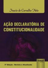 Capa do livro: Ação Declaratória de Constitucionalidade, Inacio de Carvalho Neto