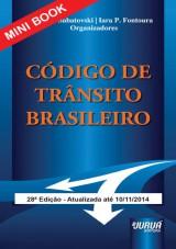 Capa do livro: C�digo de Tr�nsito Brasileiro - Lei 9.503/97 - Mini Book, 28� Edi��o - Atualizada at� 10/11/2014, Organizadores: Emilio Sabatovski e Iara P. Fontoura
