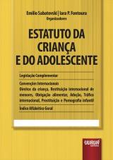 Capa do livro: Estatuto da Criança e do Adolescente - ECA - Legislação Complementar - Convenções Internacionais, Organizadores: Emilio Sabatovski e Iara P. Fontoura