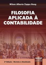Capa do livro: Filosofia Aplicada � Contabilidade, 2� Edi��o - Revista e Atualizada, Wilson Alberto Zappa Hoog
