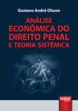 Capa do livro: Análise Econômica do Direito Penal e Teoria Sistêmica, Gustavo André Olsson