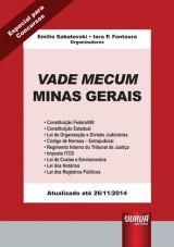 Capa do livro: Vade Mecum Minas Gerais - Formato Especial: 21x30cm - Atualizado até 26/11/2014, Organizadores: Emilio Sabatovski e Iara P. Fontoura