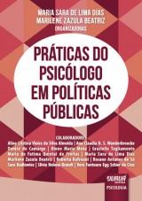 Capa do livro: Práticas do Psicólogo em Políticas Públicas, Organizadoras: Maria Sara de Lima Dias e Marilene Zazula Beatriz