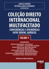 Capa do livro: Coleção Direito Internacional Multifacetado - Volume V, Coordenadoras: Larissa Ramina e Tatyana Scheila Friedrich