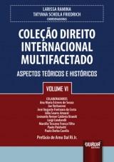 Capa do livro: Coleção Direito Internacional Multifacetado - Volume VI, Coordenadoras: Larissa Ramina e Tatyana Scheila Friedrich