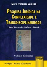 Capa do livro: Pesquisa Jurídica na Complexidade e Transdisciplinaridade - Temas Transversais - Interfaces - Glossário, Maria Francisca Carneiro