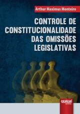 Capa do livro: Controle de Constitucionalidade das Omissões Legislativas, Arthur Maximus Monteiro