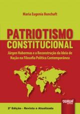 Capa do livro: Patriotismo Constitucional - Jürgen Habermas e a Reconstrução da Ideia de Nação na Filosofia Política Contemporânea, Maria Eugenia Bunchaft