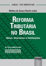 Capa do livro: Reforma Tributária no Brasil, Melina de Souza Rocha Lukic