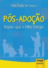 Capa do livro: Pós-Adoção - Depois que o Filho Chegar, Hália Pauliv de Souza